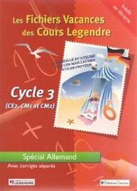 Les fichiers vacances des cours Legendre cycle 3 (CE2, CM1, CM2) : spécial allemand : avec corrigés séparés