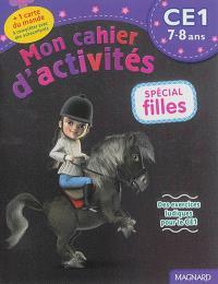 Mon cahier d'activités, spécial filles : CE1, 7-8 ans : des exercices ludiques pour le CE1