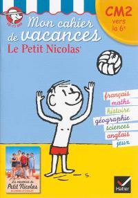 Mon cahier de vacances le Petit Nicolas : CM2 vers la 6e