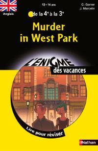 Murder in West Park : lire pour réviser : anglais de la 4e à la 3e