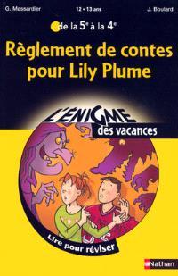 Règlement de contes pour Lily Plume : lire pour réviser de la 5e à la 4e, 12-13 ans