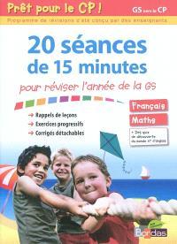 20 séances de 15 minutes pour réviser l'année de la GS : prêt pour le CP ! GS vers le CP : français - maths