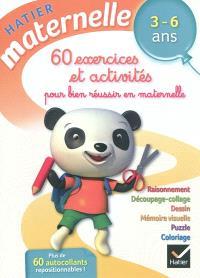 60 exercices et activités pour bien réussir en maternelle, 3-6 ans : raisonnement, découpage-collage, dessin, mémoire visuelle, puzzle, coloriage