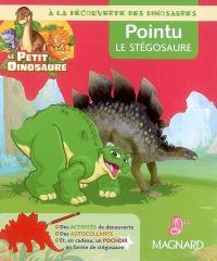 A la découverte des dinosaures : Pointu le stégosaure