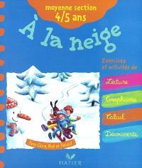 A la neige avec Clara, Noé et Patouf : moyenne section, 4-5 ans