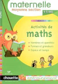 Activités de maths, maternelle moyenne section, 4-5 ans : nombres et quantités, formes et grandeurs, espace et temps