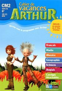 Arthur cahier de vacances CM2 vers la 6e, 10-11 ans