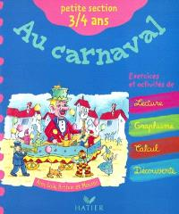 Au carnaval avec Lola, Arthur et Mousse : petite section, 3-4 ans