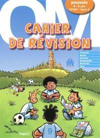 Cahier de révision OM poussin, 6-8 ans, CP-CE1, cycle 2 : joue et révise avec Lorik Cana, Mamadou Niang, Mathieu Valbuena...