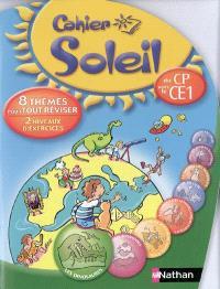 Cahier soleil, du CP vers le CE1 : 8 thèmes pour tout réviser, 2 niveaux d'exercices