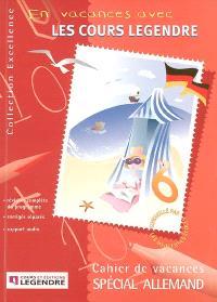En vacances avec les cours Legendre : cahier de vacances spécial allemand