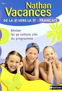 Français de la 6e vers la 5e : réviser 30 notions clés du programme