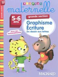 Graphisme, écriture grande section, 5-6 ans : du dessin aux lettres