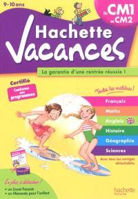 Hachette vacances : du CM1 au CM2, 9-10 ans : français, maths, anglais, histoire, géographie, sciences