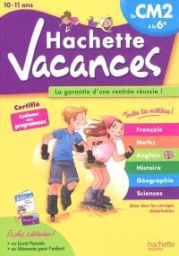 Hachette vacances : du CM2 à la 6e, 10-11 ans : français, maths, anglais, histoire, géographie, sciences