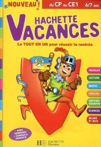 Hachette vacances du CP au CE1, 6-7 ans : le tout en un pour réussir la rentrée