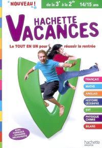 Hachette vacances, de la 3e à la 2e, 14-15 ans : le tout en un pour réussir la rentrée
