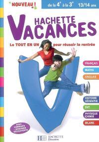 Hachette vacances, de la 4e à la 3e, 13-14 ans : le tout en un pour réussir la rentrée