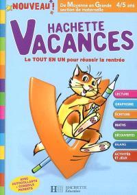 Hachette vacances, de moyenne en grande section de maternelle, 4-5 ans : le tout en un pour réussir la rentrée