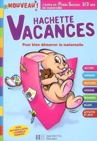 Hachette vacances, j'entre en petite section de maternelle, 2-3 ans : pour bien démarrer la maternelle