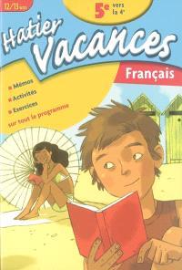 Hatier vacances français, 5e vers la 4e, 12-13 ans : mémos, activités, exercices sur tout le programme