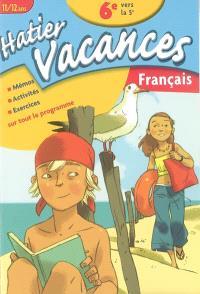 Hatier vacances français, 6e vers la 5e, 11-12 ans : mémos, activités, exercices sur tout le programme