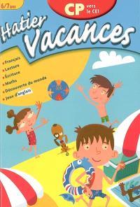 Hatier vacances, CP vers le CE1, 6-7 ans : Jeanne, Louis et la cabane hantée : français, lecture, écriture, maths, découverte du monde, jeux d'anglais