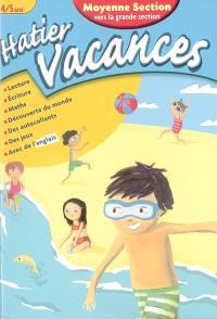 Hatier vacances, moyenne section vers la grande section, 4-5 ans : les aventures d'Alisée et Corentin : lecture, écriture, maths, découverte du monde, des autocollants, des jeux, avec de l'anglais