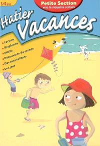 Hatier vacances, petite section vers la moyenne section, 3-4 ans : un été avec Vanille et Chocolat : lecture, graphisme, maths, découverte du monde, des autocollants, des jeux
