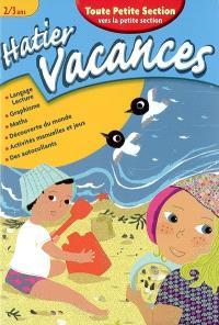 Hatier vacances, toute petite section vers la petite section, 2-3 ans : un été avec Nina et Lino