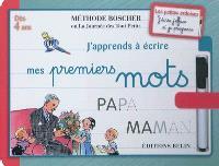 J'apprends à écrire mes premiers mots : méthode Boscher ou La journée des tout petits : dès 4 ans