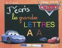 J'écris les grandes lettres : 4-6 ans : Cars