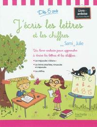 J'écris les lettres et les chiffres avec Sami et Julie : un livre ardoise pour apprendre à écrire les lettres et les chiffres