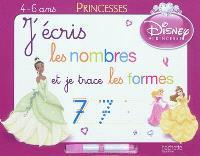 J'écris les nombres et je trace les formes : 4-6 ans : princesses