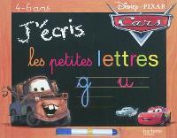 J'écris les petites lettres : 4-6 ans : Cars