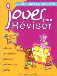 Jouer pour réviser, de la petite à la moyenne section, 3-4 ans : dessin, graphisme, logique, observation, éveil