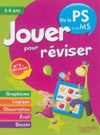 Jouer pour réviser, de la PS à la MS, 3-4 ans : graphisme, logique, observation, éveil, dessin