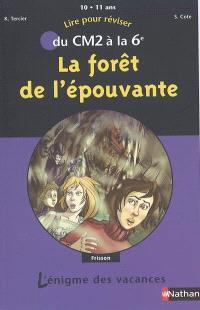 La forêt de l'épouvante : lire pour réviser du CM2 à la 6e, 10-11 ans