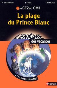 La plage du Prince blanc : lire pour réviser du CE2 au CM1, 8-9 ans