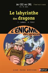 Le labyrinthe des dragons : lire pour réviser : du CE2 au CM1, 8-9 ans, fantastique