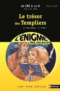 Le trésor des Templiers : lire pour réviser : du CM2 à la 6e, 10-11 ans, policier