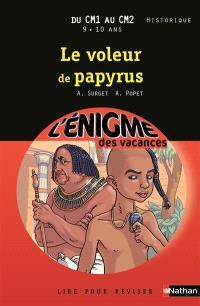 Le voleur de papyrus : lire pour réviser : du CM1 au CM2, 9-10 ans, historique