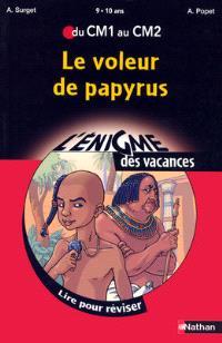 Le voleur de papyrus : lire pour réviser du CM1 au CM2, 9-10 ans