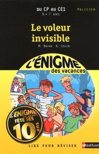 Le voleur invisible : lire pour réviser : du CP au CE1, 6-7 ans, policier