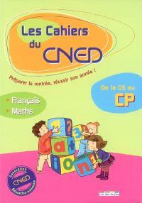 Les cahiers du CNED, de la GS au CP : français, mathématiques