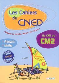 Les cahiers du CNED, du CM1 au CM2 : français, mathématiques