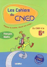 Les cahiers du CNED, du CM2 à la 6e : français, mathématiques