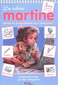 Les cahiers Martine : révise le programme en t'amusant !, 3 ans, maternelle petite section