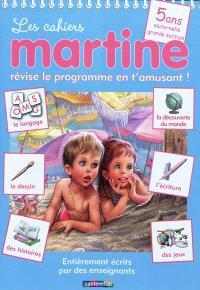 Les cahiers Martine : révise le programme en t'amusant !, 5 ans, maternelle grande section