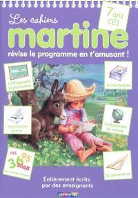 Les cahiers Martine : révise le programme en t'amusant !, 7 ans, CE1